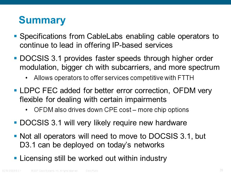 Summary Specifications from CableLabs enabling cable operators to continue to lead in offering IP-based services.