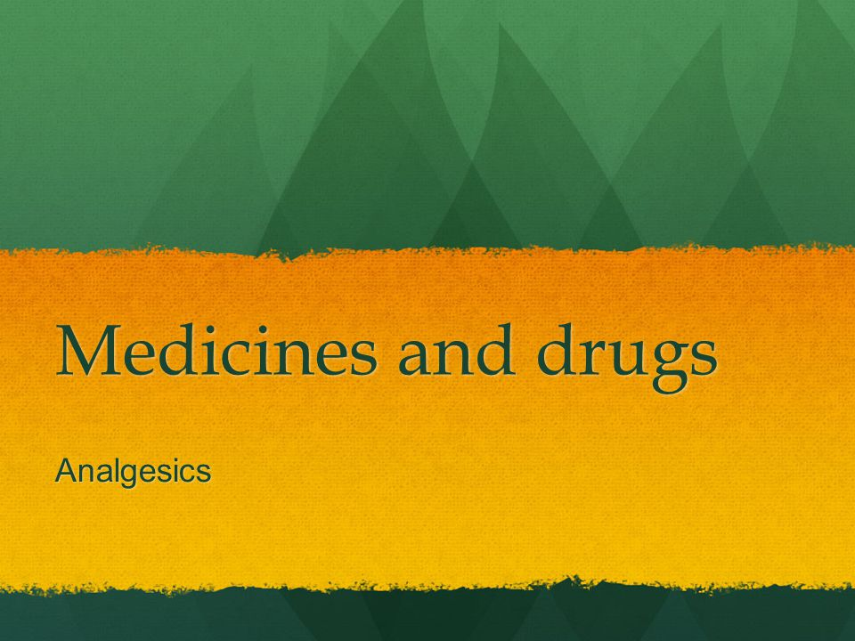 Medicines and drugs Analgesics