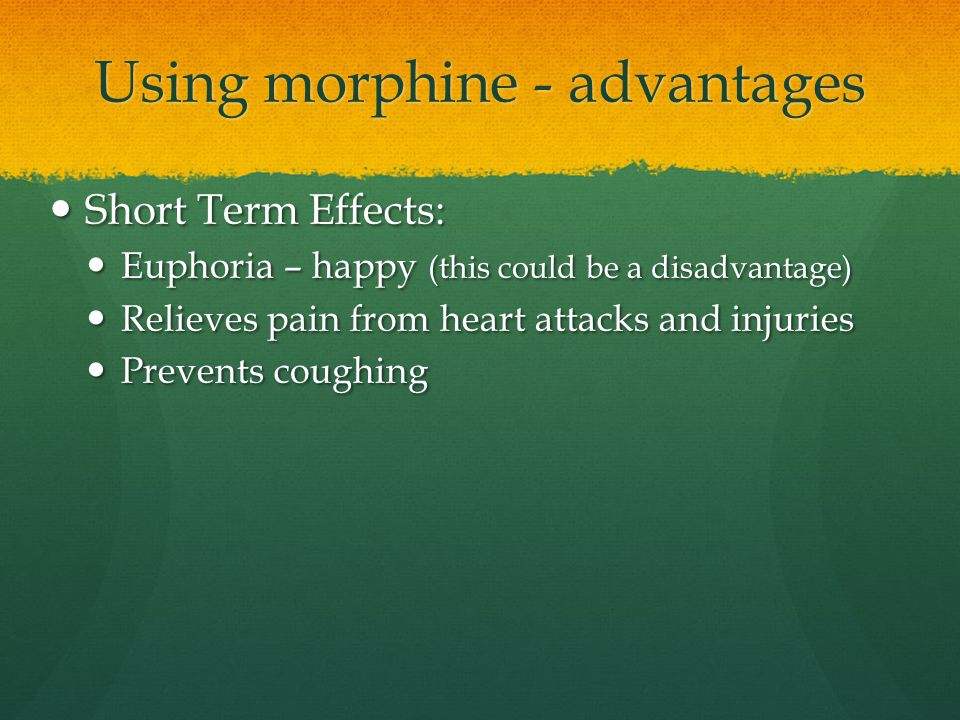 Using morphine - advantages