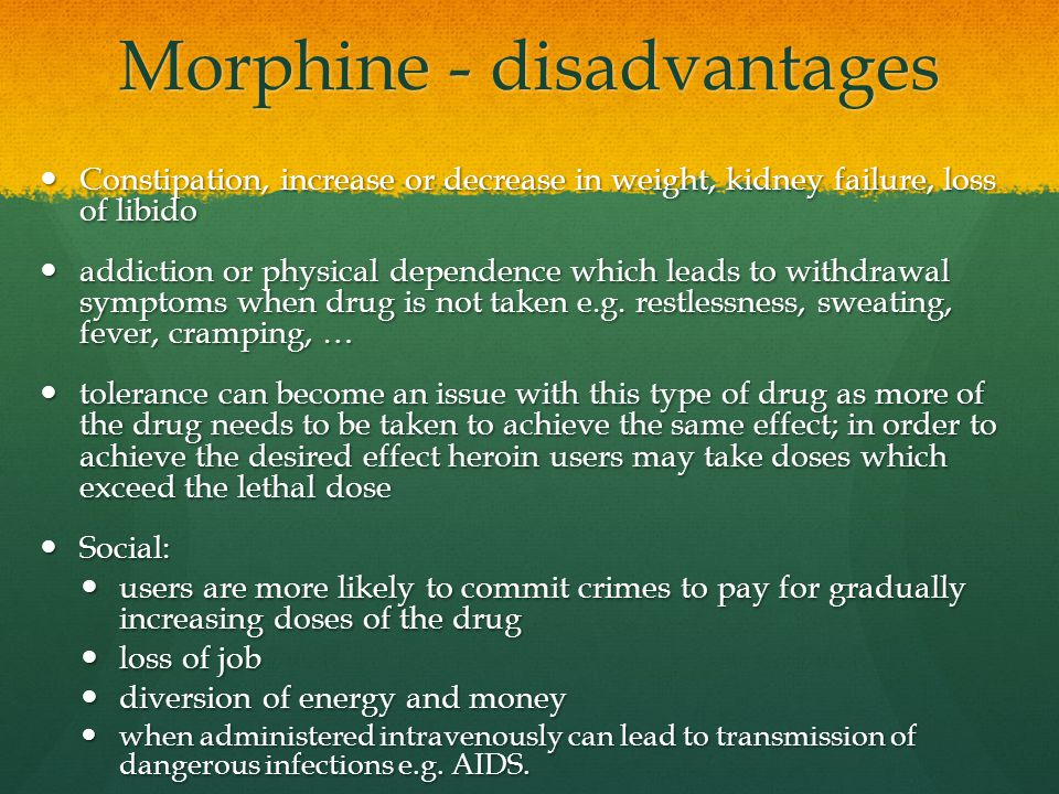 Morphine - disadvantages