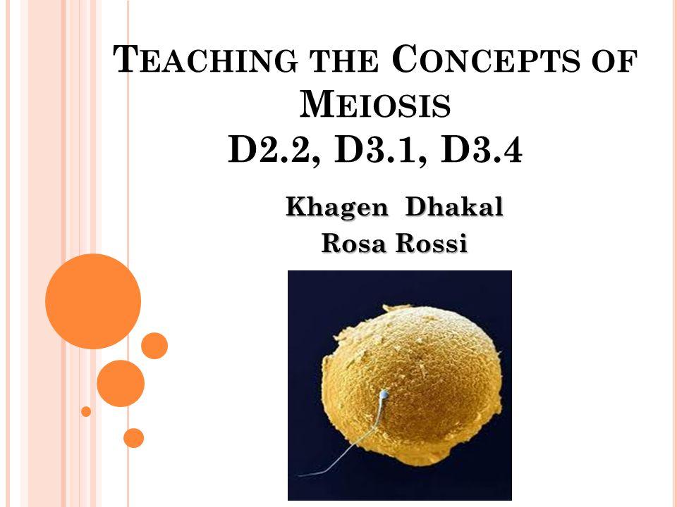 Teaching the Concepts of Meiosis D2.2, D3.1, D3.4