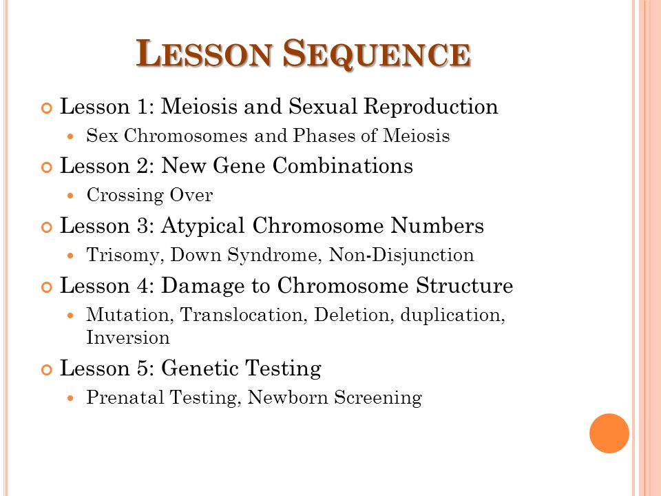 Lesson Sequence Lesson 1: Meiosis and Sexual Reproduction