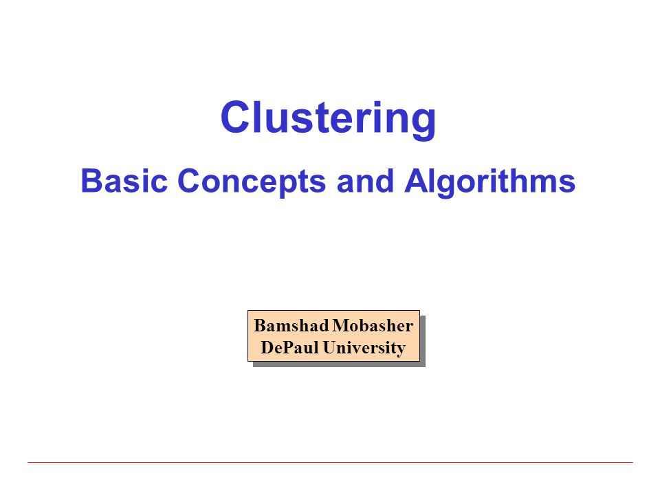 Clustering Basic Concepts and Algorithms
