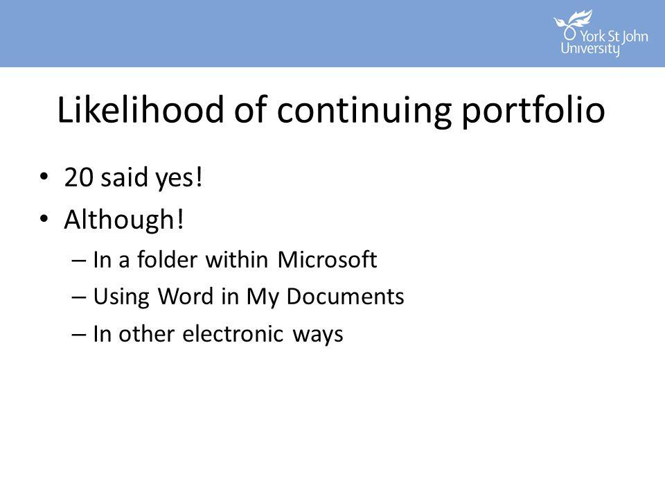Likelihood of continuing portfolio