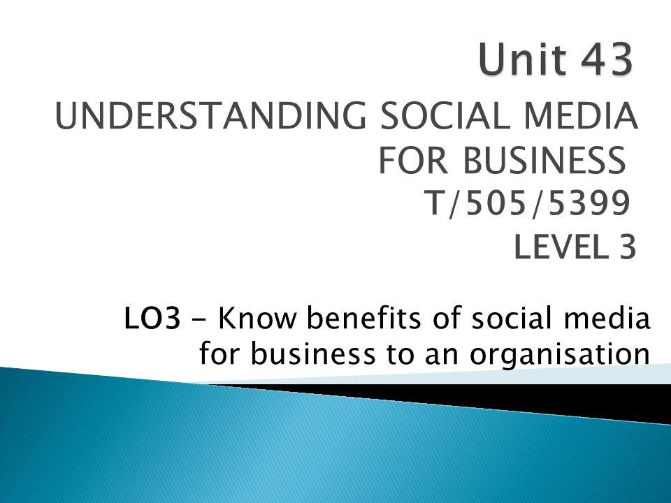 UNDERSTANDING SOCIAL MEDIA FOR BUSINESS T/505/5399 LEVEL 3