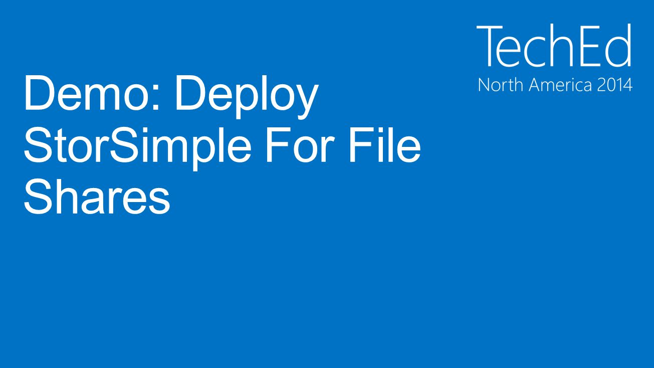 Demo: Deploy StorSimple For File Shares