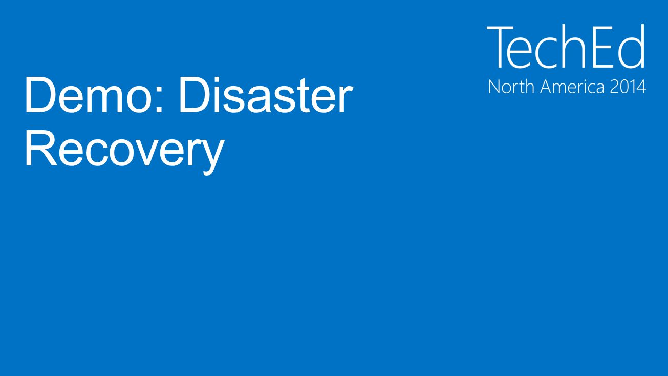 Demo: Disaster Recovery