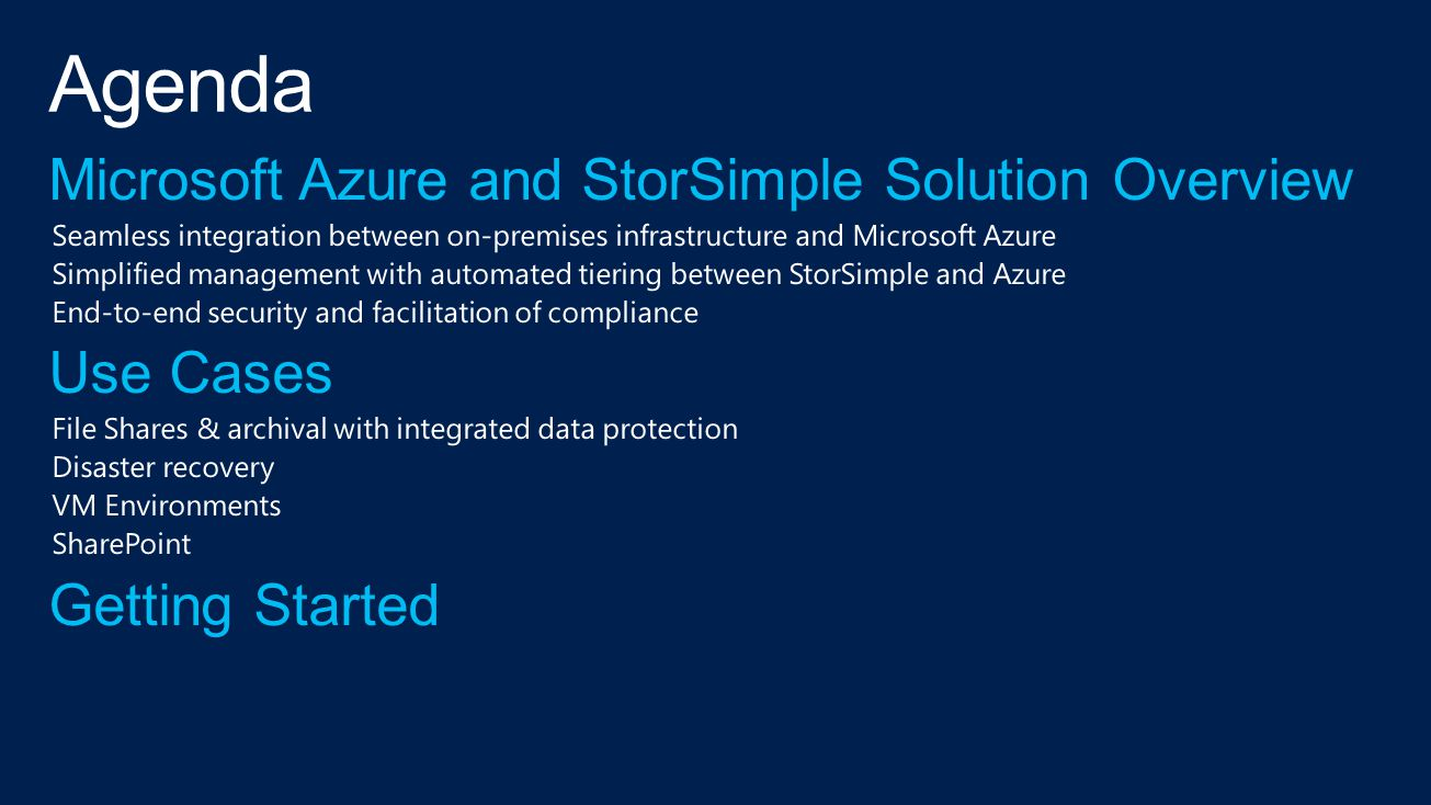 Agenda Microsoft Azure and StorSimple Solution Overview Use Cases