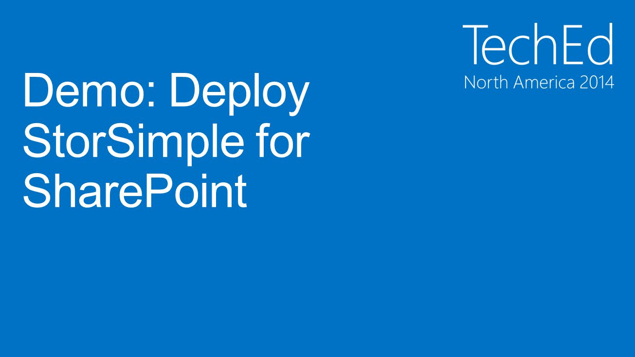 Demo: Deploy StorSimple for SharePoint