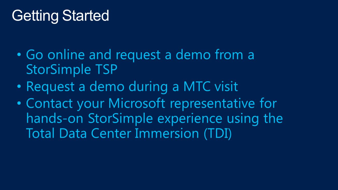 Getting Started Go online and request a demo from a StorSimple TSP