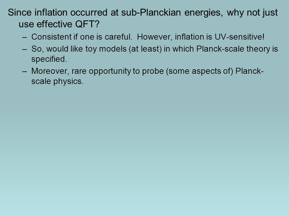 Since inflation occurred at sub-Planckian energies, why not just use effective QFT