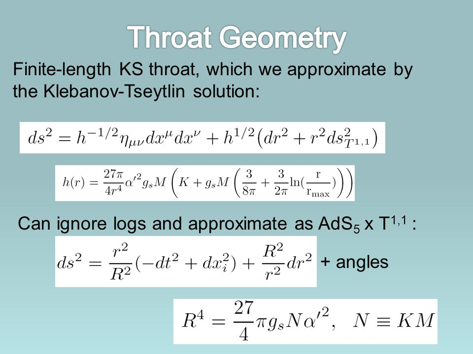 Throat Geometry Finite-length KS throat, which we approximate by
