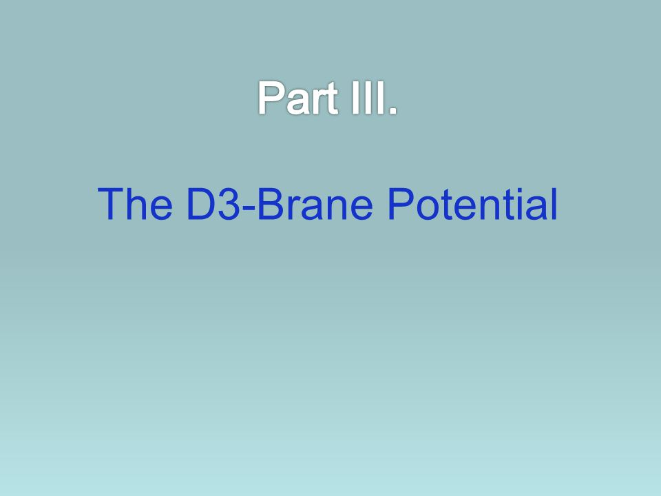 Part III. The D3-Brane Potential