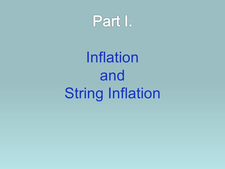 Part I. Inflation and String Inflation
