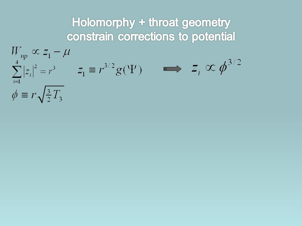 Holomorphy + throat geometry constrain corrections to potential