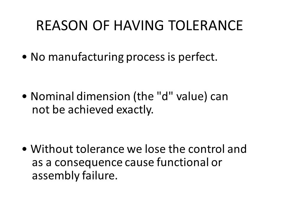REASON OF HAVING TOLERANCE