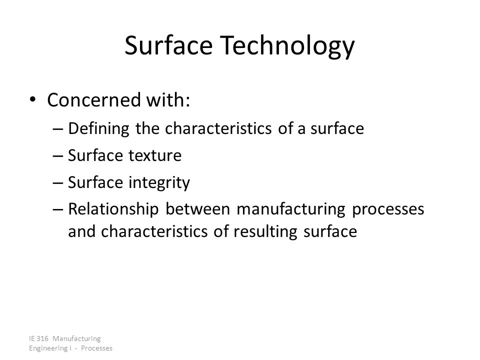 Surface Technology Concerned with:
