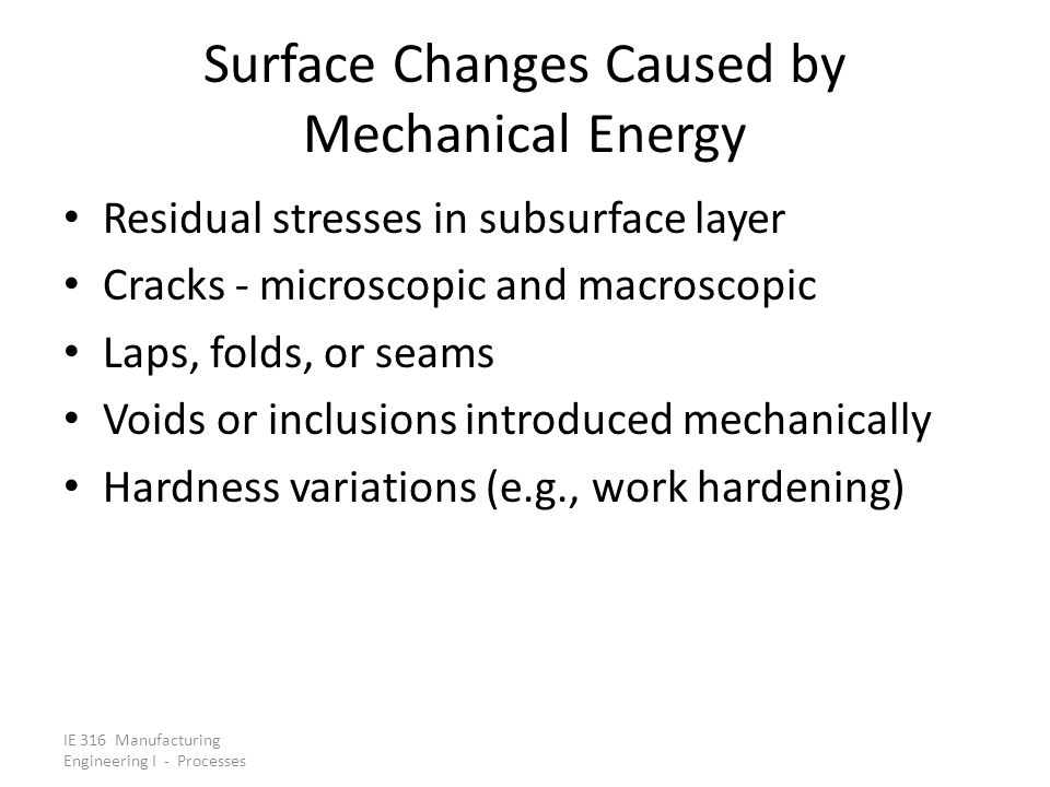Surface Changes Caused by Mechanical Energy