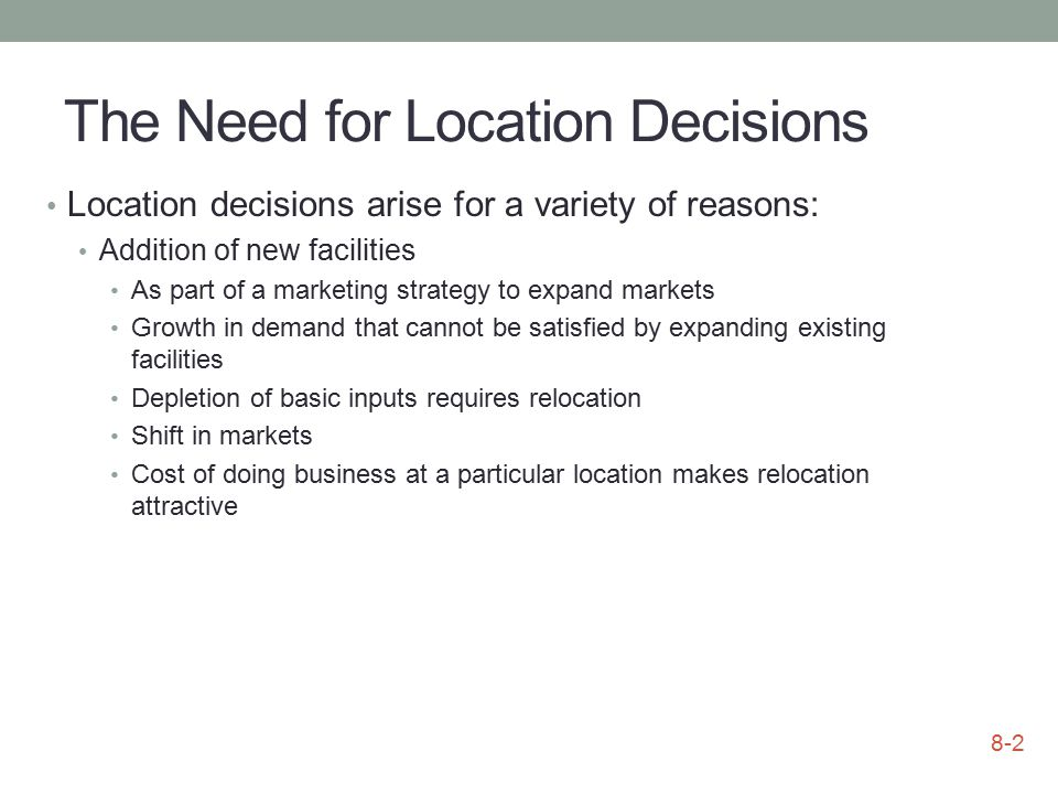The Need for Location Decisions