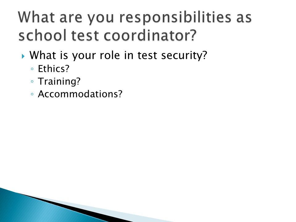 What are you responsibilities as school test coordinator