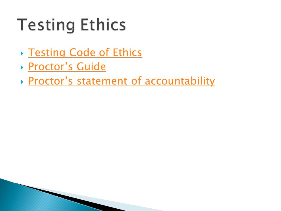 Testing Ethics Testing Code of Ethics Proctor's Guide