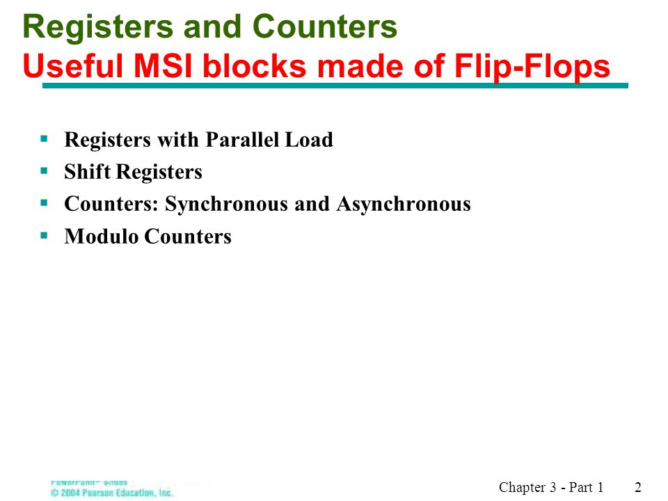 Registers and Counters Useful MSI blocks made of Flip-Flops