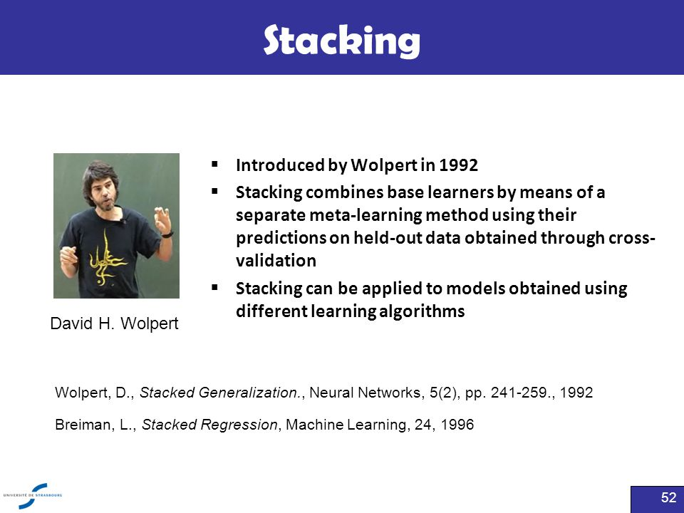 Stacking Introduced by Wolpert in 1992