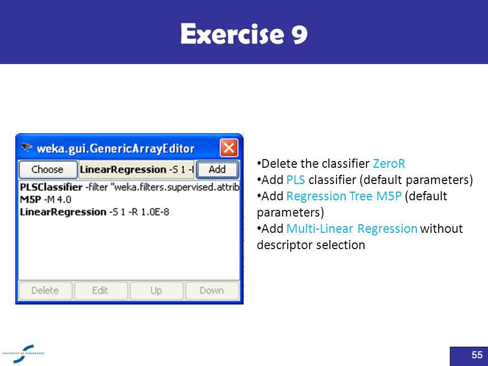 Exercise 9 Delete the classifier ZeroR