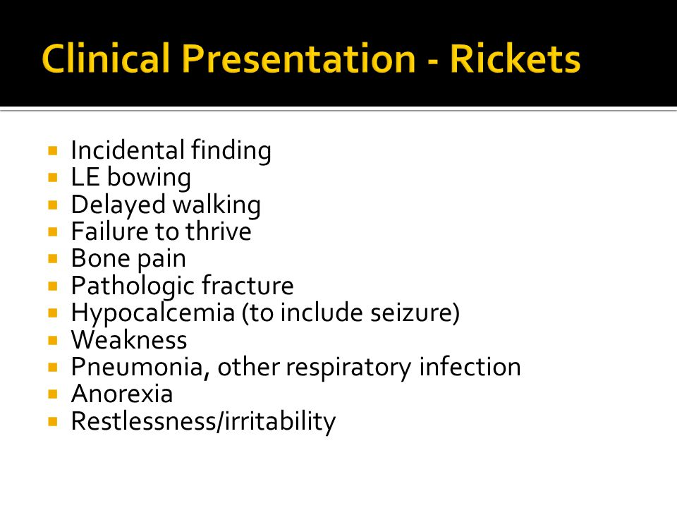 Clinical Presentation - Rickets
