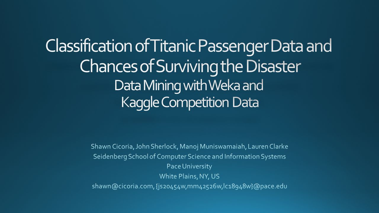 Classification of Titanic Passenger Data and Chances of Surviving the Disaster Data Mining with Weka and Kaggle Competition Data