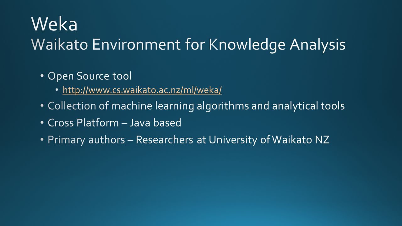 Weka Waikato Environment for Knowledge Analysis
