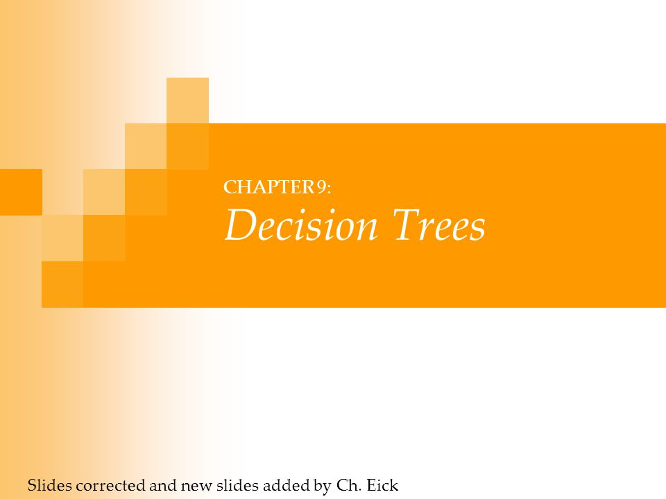 CHAPTER 9: Decision Trees