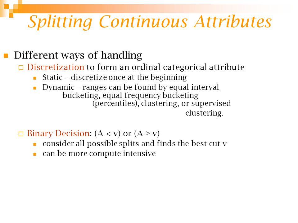Splitting Continuous Attributes