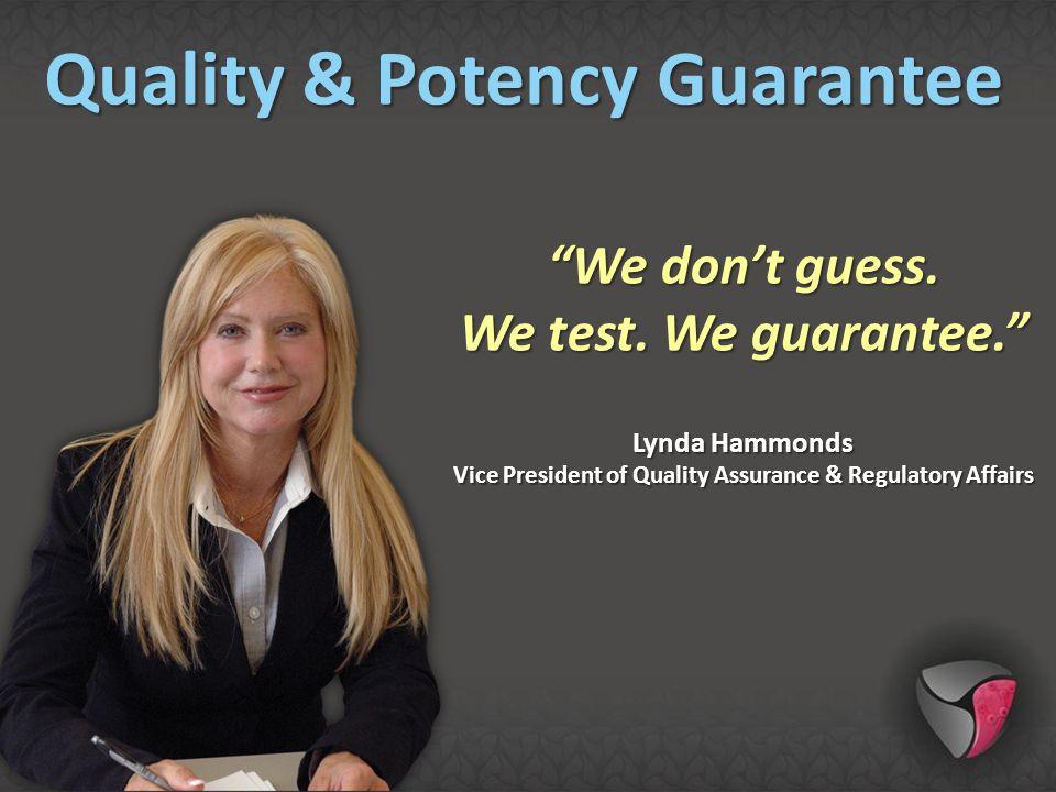 Quality & Potency Guarantee