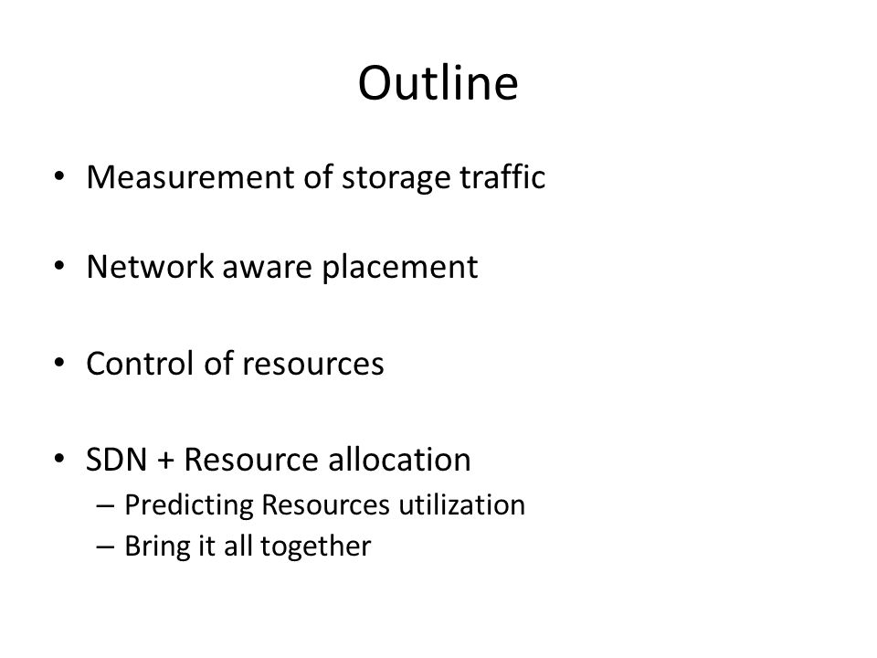 Outline Measurement of storage traffic Network aware placement