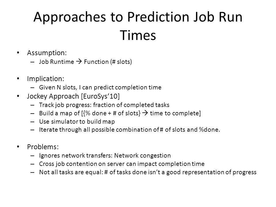 Approaches to Prediction Job Run Times