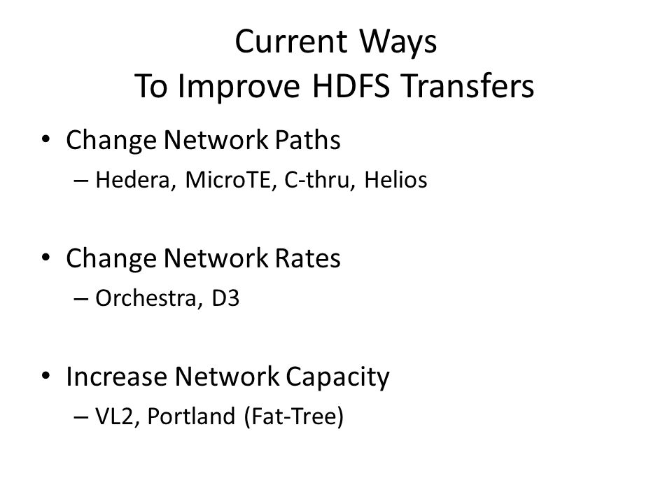 Current Ways To Improve HDFS Transfers