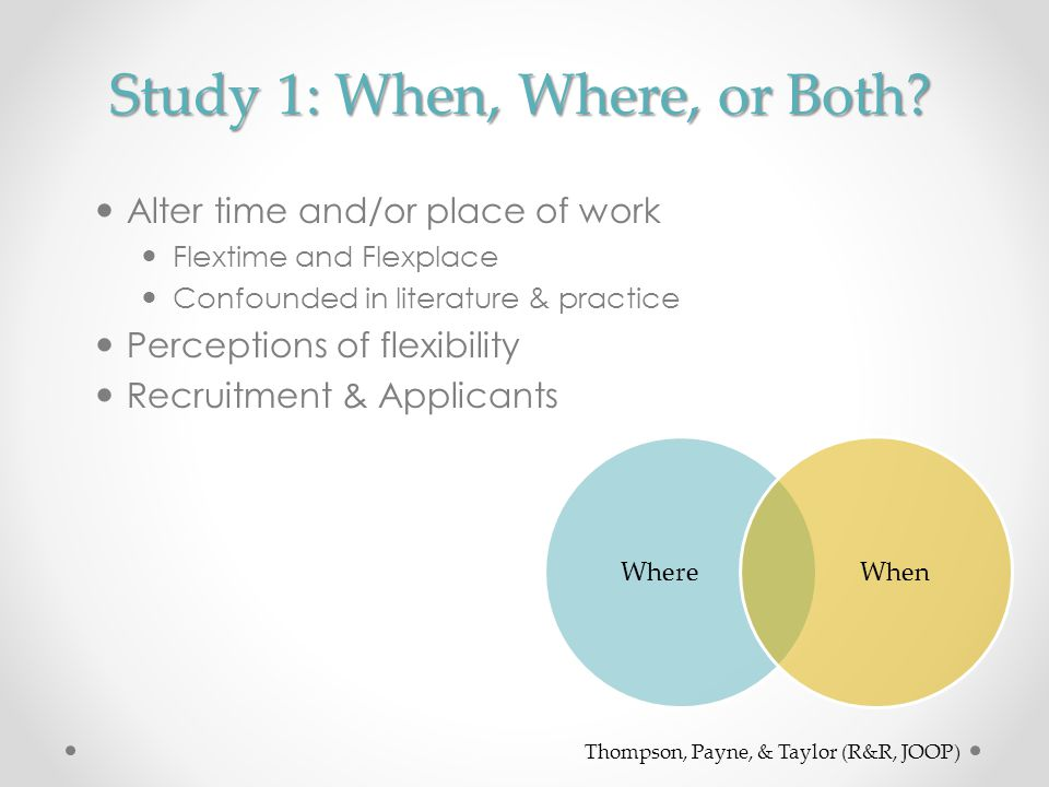 Study 1: When, Where, or Both