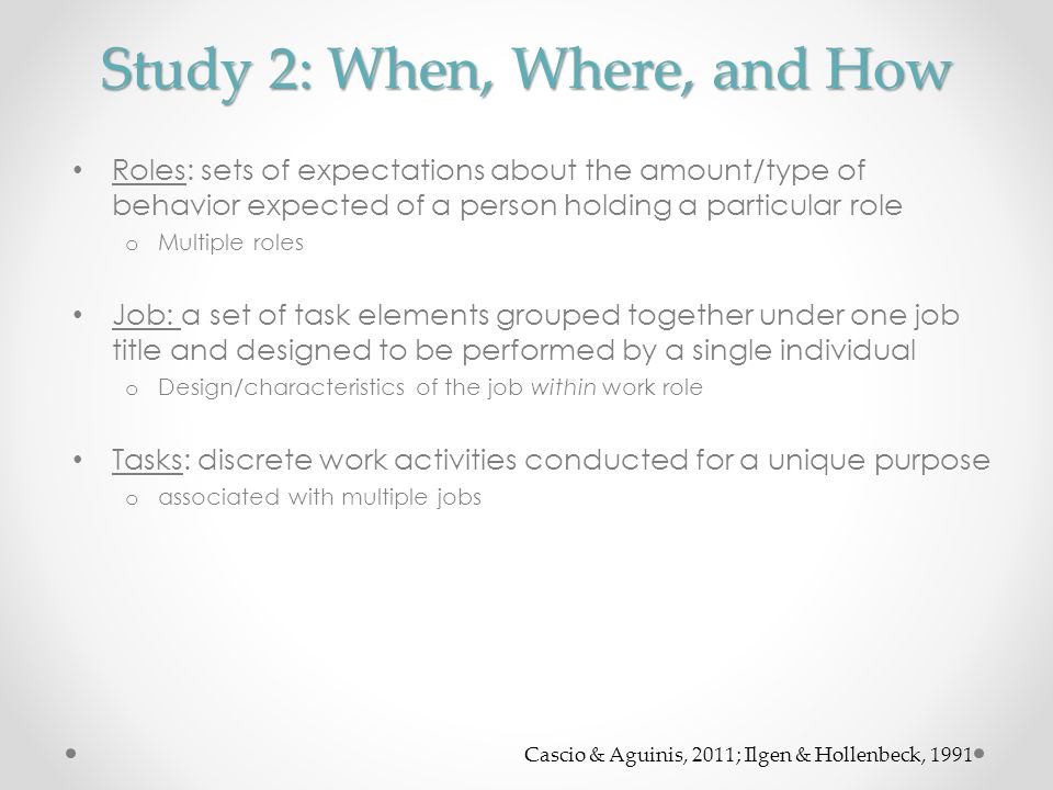 Study 2: When, Where, and How