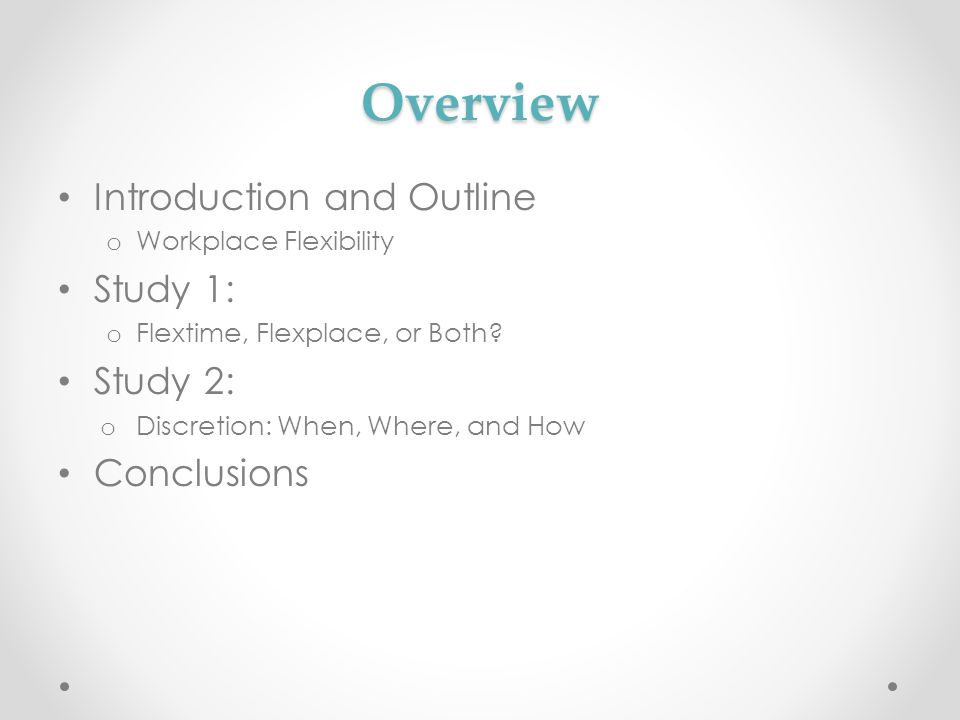 Overview Introduction and Outline Study 1: Study 2: Conclusions