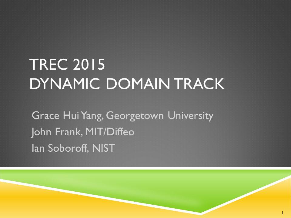 TREC 2015 Dynamic Domain Track