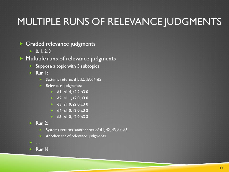Multiple runs of Relevance Judgments