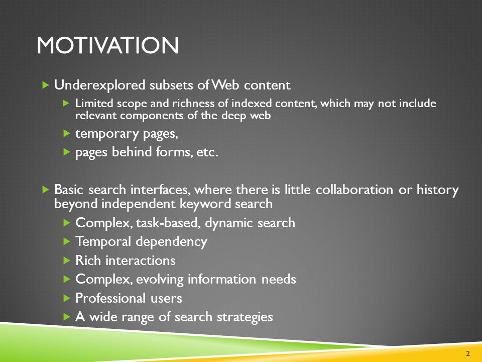 Motivation Underexplored subsets of Web content temporary pages,
