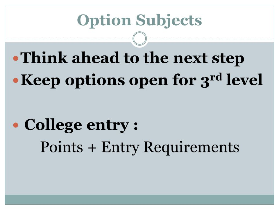 Think ahead to the next step Keep options open for 3rd level