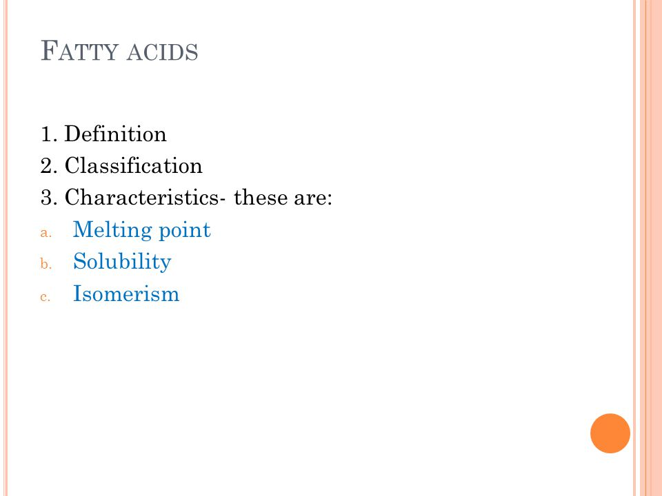 Fatty acids 1. Definition 2. Classification