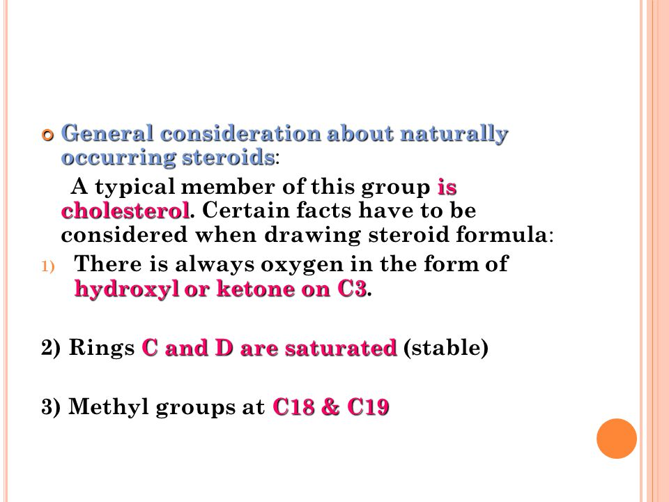 General consideration about naturally occurring steroids: