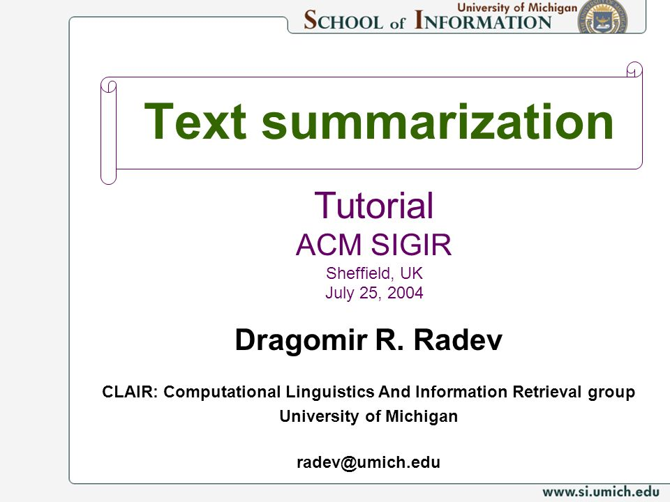 Text summarization Tutorial ACM SIGIR Sheffield, UK July 25, 2004