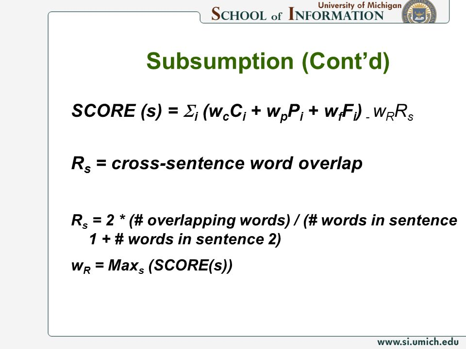 Subsumption (Cont'd) SCORE (s) = Si (wcCi + wpPi + wfFi) - wRRs