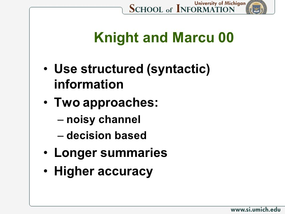 Knight and Marcu 00 Use structured (syntactic) information