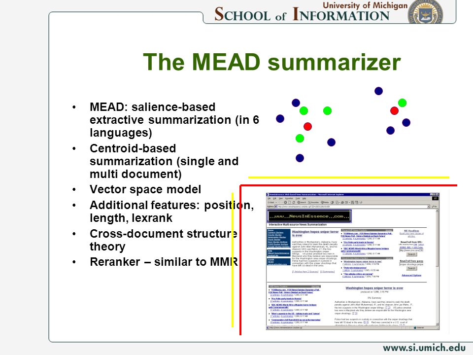 The MEAD summarizer MEAD: salience-based extractive summarization (in 6 languages) Centroid-based summarization (single and multi document)